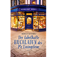 Der fabelhafte Buchladen des Mr. Livingstone: Roman (German Edition)