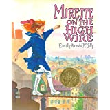 Mirette on the High Wire (CALDECOTT MEDAL BOOK)