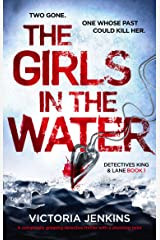 The Girls in the Water: A completely gripping detective thriller with a shocking twist (Detectives King and Lane Book 1) Kindle Edition