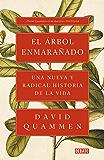 El árbol enmarañado: Una nueva y radical historia de la vida (Spanish Edition)