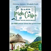 Nie zu alt für Irish Coffee: Die VIER und der Schatz der grünen Insel (V.I.E.R. 3) (German Edition)