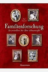Familienforschung: So erstellen Sie Ihre Ahnentafel Gebundene Ausgabe