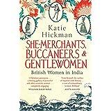 She-Merchants, Buccaneers and Gentlewomen: British Women in India