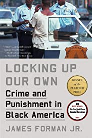 Locking Up Our Own: Winner of the Pulitzer Prize