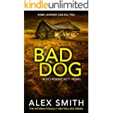 Bad Dog: A Gripping British Crime Thriller (DCI Kett Crime Thrillers Book 2) (English Edition)