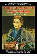 The Scarlet Countess: The Incredible Story of Mary Lindell - Wartime Agent Kindle Edition