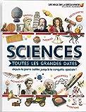 Sciences:toutes les grandes dates: Depuis la pierre taillée jusqu'à la conquête spatiale!