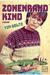 Zonenrandkind - Eine Jugend zwischen Eisernem Vorhang und eisernen Jungfrauen Kindle Ausgabe