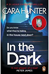 In The Dark: from the Sunday Times bestselling author of Close to Home (DI Fawley Book 2) Kindle Edition