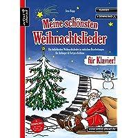 Meine schönsten Weihnachtslieder für Klavier! Die beliebtesten Weihnachtslieder in einfachen Bearbeitungen für Anfänger…