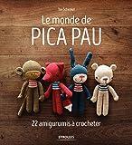Le monde de Pica Pau. 22 amigurumis à crocheter