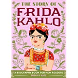 Story of Frida Kahlo: A Biography Book for New Readers (The Story Of: A Biography Series for New Readers)