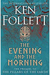 The Evening and the Morning: The Prequel to The Pillars of the Earth, A Kingsbridge Novel (English Edition) Versión Kindle