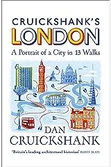 Cruickshank's London: A Portrait of a City in 13 Walks Hardcover