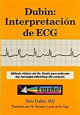 Dubin: Interpretacion de ECG/ Rapid Interpretation of EKG's