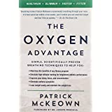 The Oxygen Advantage: Simple, Scientifically Proven Breathing Techniques to Help You Become Healthier, Slimmer, Faster, and F