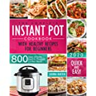 The Complete Instant Pot Cookbook With Healthy Recipes For Beginners: 800 Days of Basic Electric Pressure Cooker Meals Quick