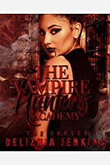 The Vampire Hunters Academy: The Cursed Kindle Edition