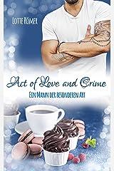 Act of Love and Crime - Ein Mann der besonderen Art Kindle Ausgabe