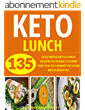 KETO LUNCH: YOUR ULTIMATE 135 KETO LUNCH RECIPES (keto, keto diet, ketogenic, lunch cookbook, fat burning diet, paleo, low carb, lunch in five, keto air ... diet, keto paleo) (English Edition)