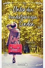 Unter den hundertjährigen Linden: Roman (German Edition) Format Kindle