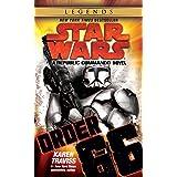 Order 66: Star Wars Legends (Republic Commando): A Republic Commando Novel: 4