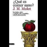 ¿Qué es comer sano?: Las dudas, mitos y engaños más extendidos sobre la alimentación (Imago Mundi) (Spanish Edition)