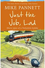 Just the Job, Lad: More Tales of a Yorkshire Bobby Kindle Edition