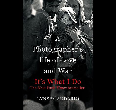 It S What I Do A Photographer S Life Of Love And War English Edition Ebook Addario Lynsey Lynsey Addario Amazon Fr
