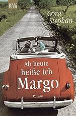 Ab heute heiße ich Margo: Roman
