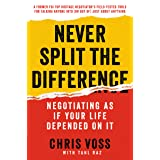 Never Split the Difference: Negotiating As If Your Life Depended On It (English Edition)