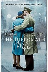 The Diplomat's Wife (Kommandant's Girl Book 2) Kindle Edition