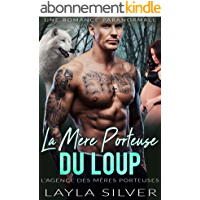 La Mère Porteuse du Loup: Une Romance Paranormale (L'Agence des Mères Porteuses t. 1)