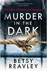 Murder In The Dark: a gripping crime mystery full of twists Kindle Edition