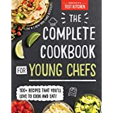 The Complete Cookbook for Young Chefs: 100+ Recipes that You'll Love to Cook and Eat (Americas Test Kitchen Kids)