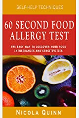 60 Second Food Allergy Test: The Easy Way to Discover Your Food Intolerances and Sensitivities (Self-Help Techniques) Kindle Edition