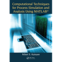 Computational Techniques for Process Simulation and Analysis Using MATLAB® (English Edition)
