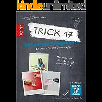 Trick 17: Lifehacks für alle Lebenslagen