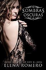 Sombras Oscuras: Romance Oscuro con el Alfa (Novela de Romance, Fantasía y BDSM) Versión Kindle