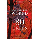 Around the World in 80 Trees: Discover the secretive world of trees in Jonathan Drori's number one bestseller
