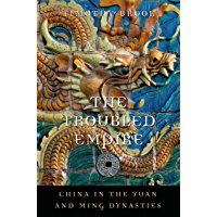 The Troubled Empire: China in the Yuan and Ming Dynasties (History of Imperial China Book 5) (English Edition)