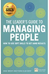 The Leader's Guide to Managing People: How to Use Soft Skills to Get Hard Results Paperback