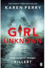 Girl Unknown: The unputdownable SUNDAY TIMES BESTSELLER with a heart stopping twist . . . Kindle Edition