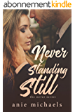 Never Standing Still (The Never Series Book 4) (English Edition)