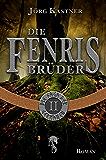 Die Fenrisbrüder: Folge 2 der 12-teiligen Romanserie Die Saga der Germanen