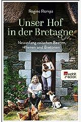 Unser Hof in der Bretagne: Neuanfang zwischen Beeten, Bienen und Bretonen Kindle Ausgabe