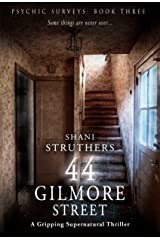 Psychic Surveys Book Three: 44 Gilmore Street: A Gripping Supernatural Thriller Kindle Edition