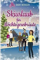 Skiurlaub für Möchtegernbräute: Liebesroman (Hochstapler 2) Kindle Ausgabe