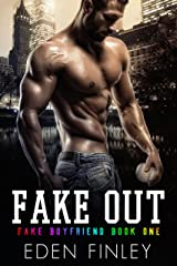 Fake Out (Fake Boyfriend Book 1) Kindle Edition