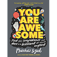 You Are Awesome: Find Your Confidence and Dare to be Brilliant at (Almost) Anything (English Edition)